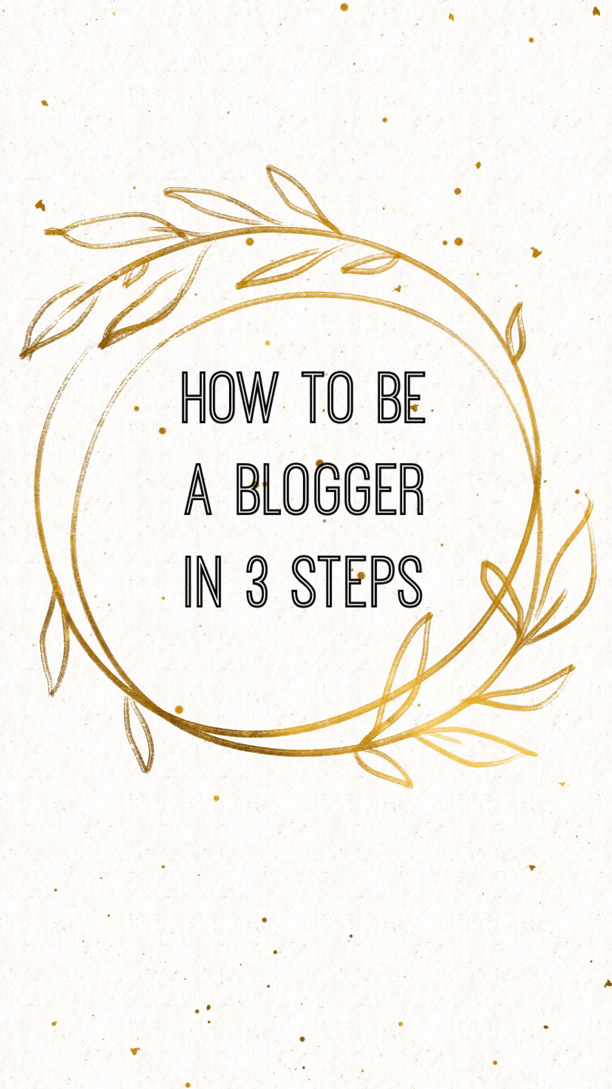 How to be a blogger in 3 steps