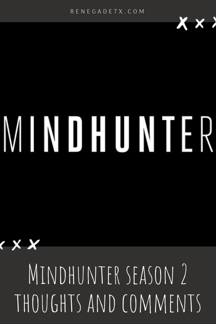Mindhunter season 2 thoughts and comments