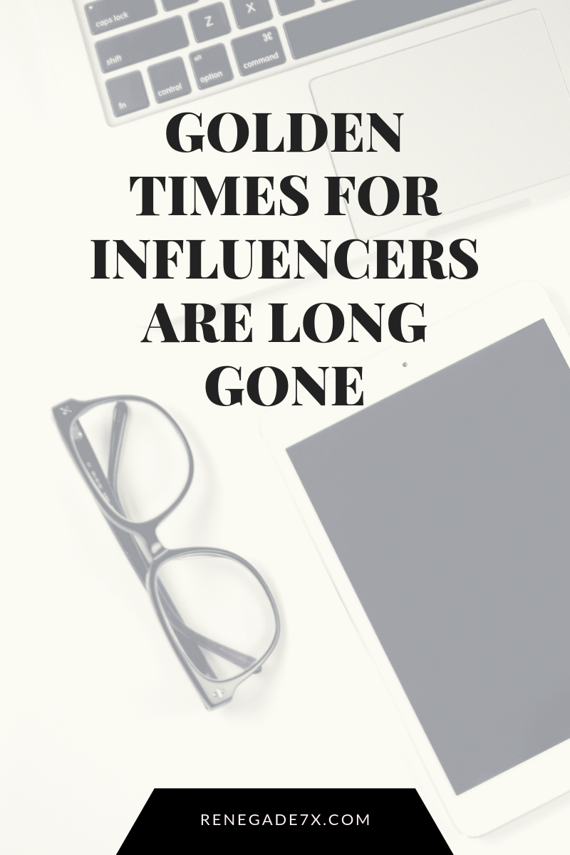 Golden times for influencers are long gone