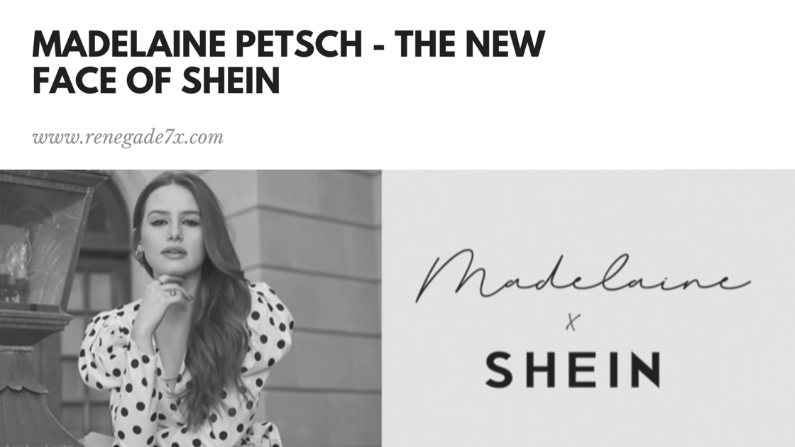 Madelaine Petsch – the new face of Shein