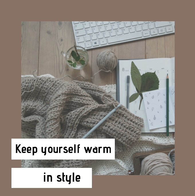 Keep yourself warm in style