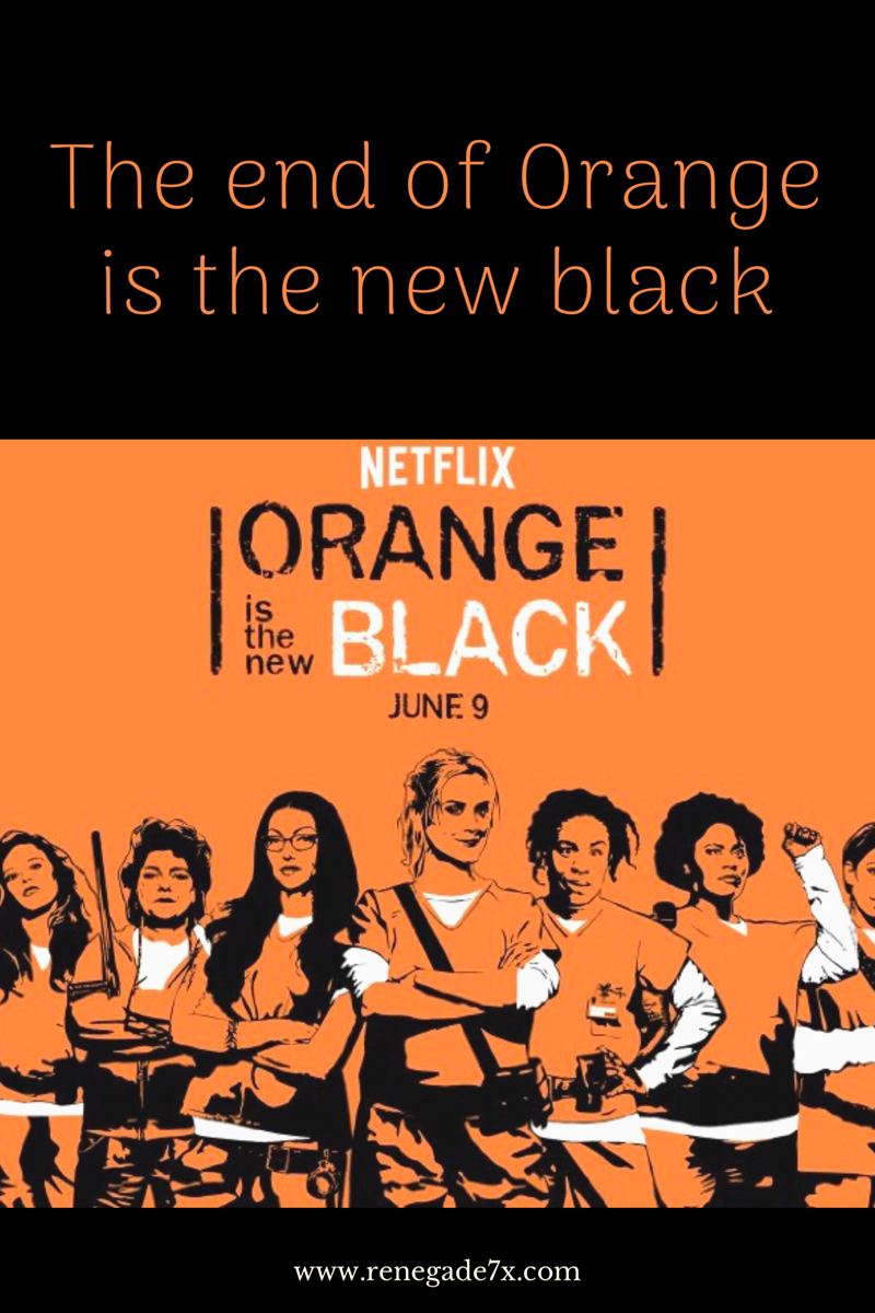 The end of Orange is the new black